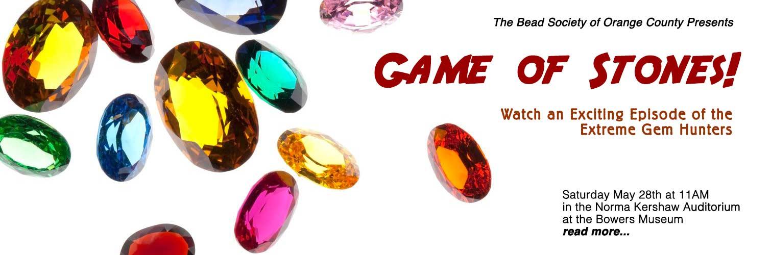 May Movie-Bead Society of OC - Game of Stones
